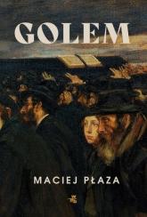 Golem - Maciej Płaza | mała okładka