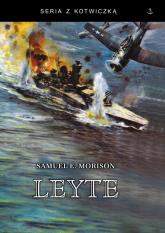 Leyte czerwiec 1944 - styczeń 1945 - Morison Samuel Eliot | mała okładka