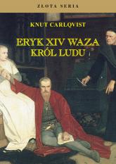 Eryk XIV Waza król ludu - Knut Carlqvist | mała okładka