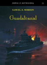 Guadalcanal - Morison Samuel Eliot | mała okładka