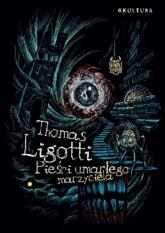Pieśni umarłego marzyciela - Thomas Ligotti | mała okładka