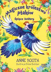 Magiczne królestwo ptaków Śpiące kolibry - Anne Booth   mała okładka