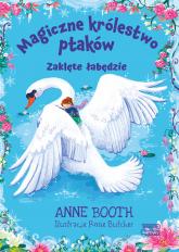 Magiczne królestwo ptaków Zaklęte łabędzie - Anne Booth | mała okładka