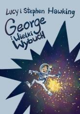 George i Wielki Wybuch - Hawking Lucy, Hawking Stephen | mała okładka