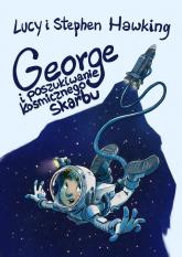 George i poszukiwanie kosmicznego skarbu - Hawking Lucy, Hawking Stephen   mała okładka