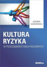 Kultura ryzyka w przedsiębiorstwach rodzinnych - Joanna Sadkowska | mała okładka