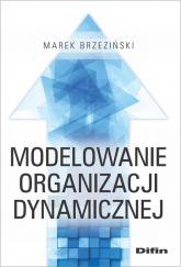 Modelowanie organizacji dynamicznej - Marek Brzeziński | mała okładka