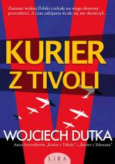Kurier z Tivoli - Wojciech Dutka | mała okładka
