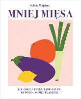 Mniej mięsa - Sylwia Majcher | mała okładka