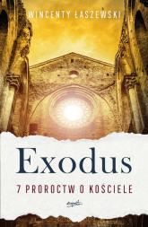 Exodus 7 proroctw o Kościele - Wincenty Łaszewski | mała okładka