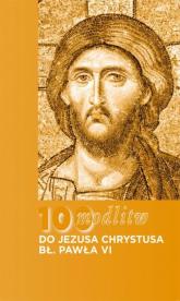 100 modlitw bł. Pawła VI do Chrystusa - Błogosławiony Paweł VI | mała okładka