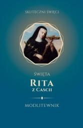 Święta Rita z Cascii Modlitewnik - M. Białkowska   mała okładka