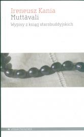 Muttavali Wypisy z ksiąg starobuddyjskich - Ireneusz Kania | mała okładka