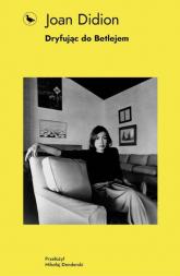 Dryfując do Betlejem - Joan Didion | mała okładka