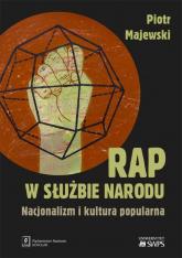 Rap w służbie narodu Nacjonalizm i kultura popularna - Piotr Majewski | mała okładka