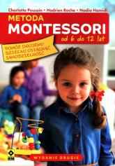 Metoda Montessori od 6 do 12 lat - Poussin Charlotte, Roche Hadrien, Hamidi Nadia   mała okładka