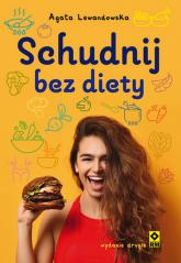 Schudnij bez diety - Agata Lewandowska | mała okładka