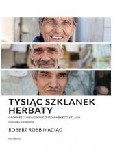 Tysiąc Szklanek Herbaty opowieści rowerowe z Jedwabnego Szlaku - Robert Maciąg | mała okładka