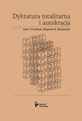 Dyktatura totalitarna i autokracja - Friedrich Carl J., Brzeziński Zbigniew K. | mała okładka