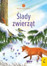 Młodzi przyrodnicy Ślady zwierząt - Patrycja Zarawska | mała okładka