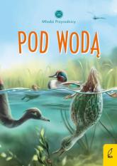 Młodzi przyrodnicy Pod wodą - Patrycja Zarawska | mała okładka