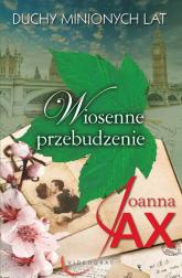 Duchy minionych lat  Tom 1 Wiosenne przebudzenie - Joanna Jax | mała okładka