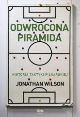 Odwrócona piramida Historia taktyki piłkarskiej - Jonathan Wilson | mała okładka