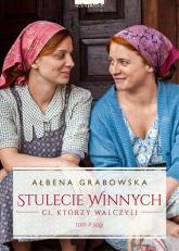 Stulecie Winnych Tom 2 Ci, którzy walczyli (wydanie serialowe) - Ałbena Grabowska   mała okładka