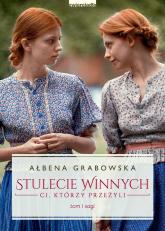 Stulecie Winnych Tom 1 Ci, którzy przeżyli (wydanie serialowe) - Ałbena Grabowska   mała okładka