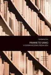 Prawie to samo O doświadczeniu przekładu - Umberto Eco   mała okładka