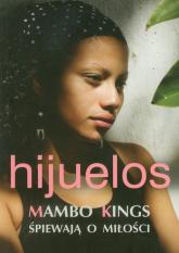 Mambo Kings śpiewają o miłości - Oscar Hijuelos   mała okładka