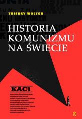 Historia komunizmu na świecie Tom 1 Kaci - Thierry Wolton   mała okładka