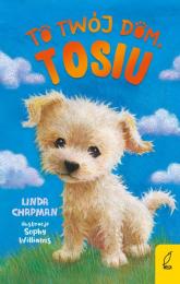 To twój dom Tosiu - Linda Chapman   mała okładka