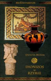 Dionizos w Rzymie Tom 6 - Danuta Musiał | mała okładka
