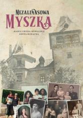 Mezaliansowa Myszka - Groda-Kowalska Maria, Rodacka Edyta   mała okładka
