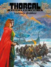 Thorgal Młodzieńcze Lata Tom 6 Lodowy drakkar - le Pennetier Yann | mała okładka
