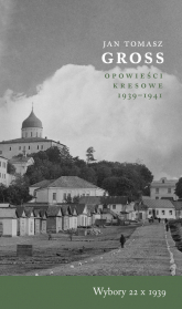 Wybory 22 X 1939 Opowieści Kresowe 1939-1941 - Gross Jan Tomasz | mała okładka