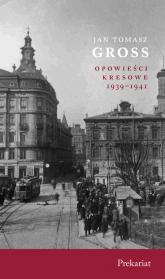 Prekariat Opowieści Kresowe 1939-1941 - Gross Jan Tomasz | mała okładka