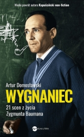 Wygnaniec. 21 scen z życia Zygmunta Baumana - Artur Domosławski | mała okładka