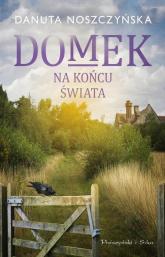 Domek na końcu świata - Danuta Noszczyńska | mała okładka