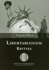 Libertarianizm Krytyka - Tomasz Teluk | mała okładka
