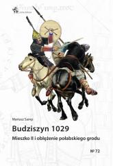 Budziszyn 1029 Mieszko II i oblężenie połabskiego grodu - Mariusz Samp | mała okładka