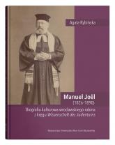 Manuel Joel (1826-1890). Biografia kulturowa wrocławskiego rabina z kręgu Wissenschaft des Judentums - Agata Rybińska | mała okładka