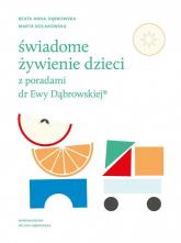 Świadome żywienie dzieci z poradami dr Ewy Dąbrowskiej - Dąbrowska Beata Anna, Kołakowska Marta | mała okładka