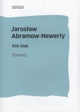 Klik-klak Dramaty - Jarosław Abramow-Newerly | mała okładka