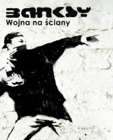 Banksy Wojna na ściany - Banksy | mała okładka