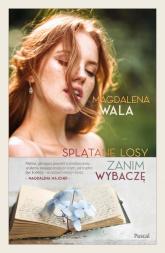 Zanim wybaczę. Splątane losy - Magdalena Wala | mała okładka