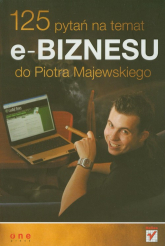125 pytań na temat e-biznesu do Piotra Majewskiego - Piotr Majewski | mała okładka