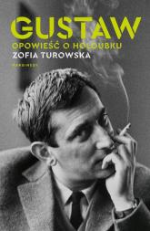 Gustaw Opowieść o Holoubku - Zofia Turowska | mała okładka