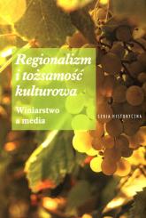 Regionalizm i tożsamość kulturowa Winiarstwo a media -    mała okładka